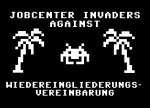 Jobcenter Invaders against Wiedereingliederungsvereinbarung