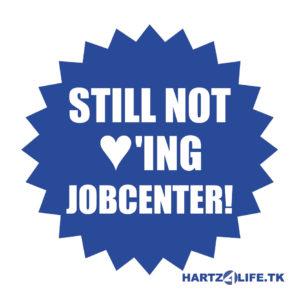Still not <3 ing Jobcenter